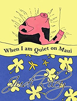 When I am Quiet on Maui: Tiki Tales Bedtime Stories of Hawaii by [Judi Riley]