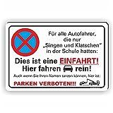 SINGEN UND KLATSCHEN PARKEN VERBOTEN - Parken verboten Schild / PV-021 (30x20cm Schild)
