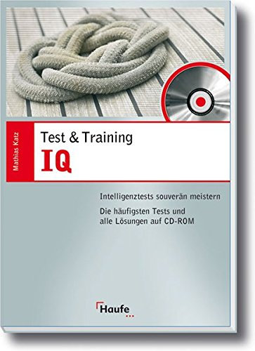 IQ: Intelligentztests souverän meistern (Test&Training)
