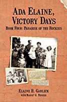 Ada Elaine, Victory Days Book 4: Paradise of the Rockies