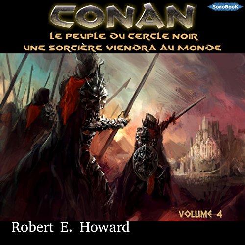 Le Peuple du Cercle noir / Une sorcière viendra au monde (Conan le Cimmérien 4) audiobook cover art