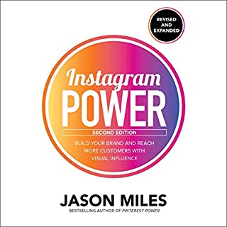 Instagram Power, Second Edition     Build Your Brand and Reach More Customers with Visual Influence              Written by:                                                                                                                                 Jason Miles                               Narrated by:                                                                                                                                 Doug Greene                      Length: 6 hrs and 53 mins     Not rated yet     Overall 0.0
