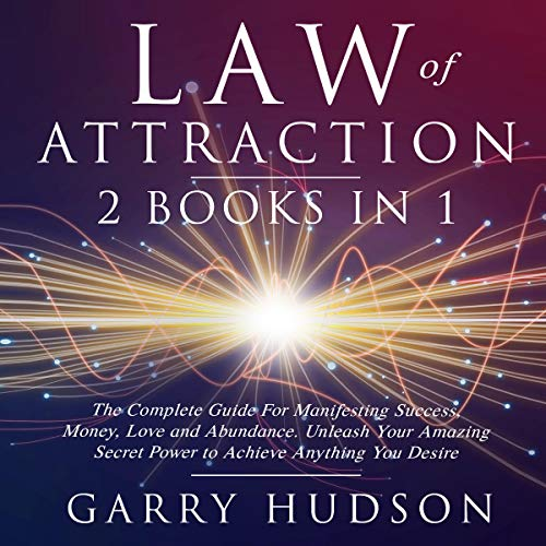 Law of Attraction: The Complete Guide for Manifesting Success, Money, Love and Abundance                   By:                                                                                                                                 Garry Hudson                               Narrated by:                                                                                                                                 Damien Brunetto,                                                                                        Jon Wilkins                      Length: 4 hrs and 48 mins     25 ratings     Overall 4.9