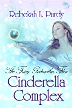 The Fairy Godmother Files: Cinderella Complex