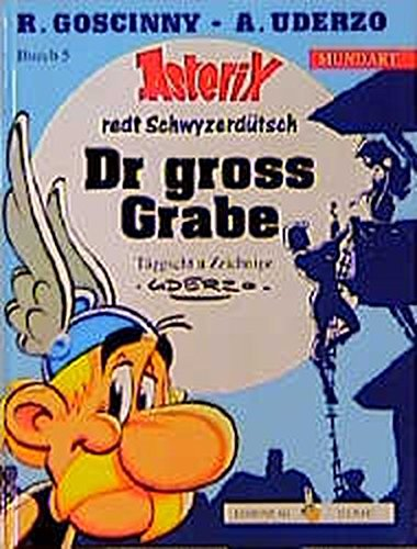 Asterix Mundart Schwyzerdeutsch I: Dr Gross Grabe