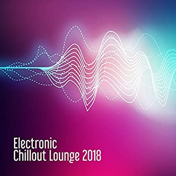 Electronic Chillout Lounge 2018