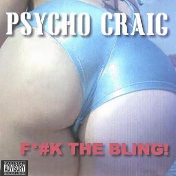 F#*K the Bling!