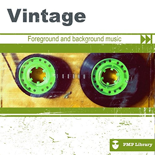 PMP Library: Vintage (Foreground and Background Music for Tv, Movie, Advertising and Corporate Video)