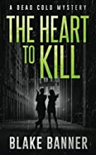 The Heart to Kill: A Dead Cold Mystery (Volume 7)