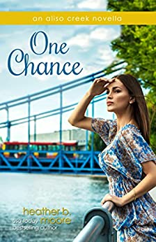 One Chance (Aliso Creek Series Book 5) by [Heather B.  Moore]
