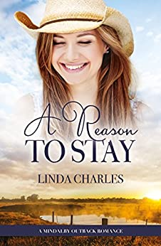 A Reason To Stay (A Mindalby Outback Romance Book 7) by [Linda Charles]