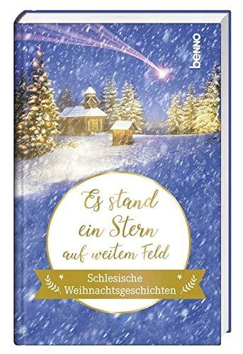 Es stand ein Stern auf weitem Feld: Schlesische Weihnachtsgeschichten