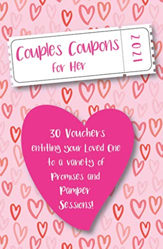 Couples Coupons for Her: 30 Vouchers Entitling Your Loved One to a Variety of Promises and Pamper Sessions.: Practical, Fun, Sweet and Romantic. ... these coupons will create lasting memories.