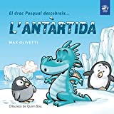 El drac Pasqual descobreix l'Antàrtida: Conte infantil en...