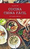 Cocina China Fácil: Manual práctico y recetas de una de las gastronomías más fascinantes del...