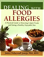 Dealing with Food Allergies: A Practical Guide to Detecting Culprit Foods and Eating a Healthy, Enjoyable Diet by Janice Vickerstaff Joneja(2003-04-01)