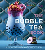 The Bubble Tea Book: 50 Fun and Delicious Recipes for Love at First Sip!