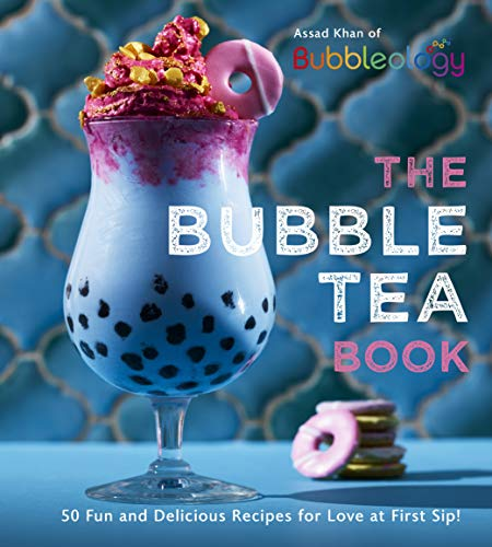 The Bubble Tea Book: 50 Fun and Delicious Recipes for Love at First Sip! (English Edition)