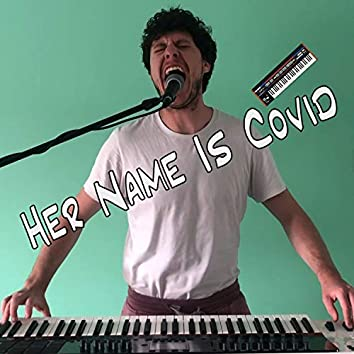 Her Name Is Covid (feat. James Copus)