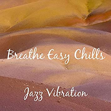 Breathe Easy Chills