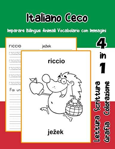Italiano Ceco Imparare Bilingue Animali Vocabolario con Immagini: Italian czech dizionario per bambini delle elementari a1 a2 ba b2 c1 c2