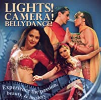 Lights Camera Bellydance: Experience Passion