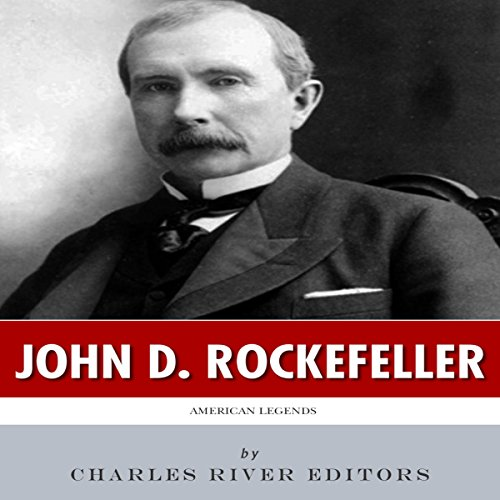 American Legends: The Life of John D. Rockefeller audiobook cover art