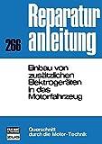 Einbau von zusätzlichen Elektrogeräten in das Motorfahrzeug: Reprint der 6. Auflage 1977 (Reparaturanleitungen)