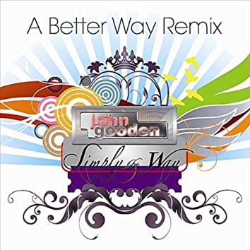 Simply the Way (A Better Way Remix)