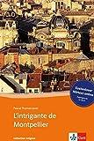 L'intrigante de Montpellier: Buch mit kostenlosem Hörtext online. Französische Lektüre für das 4. Lernjahr. Mit Annotationen (collection enigma) by Pascal-Thomas Javid (2014-08-11) - Pascal-Thomas Javid