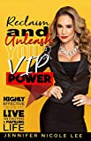 Reclaim and Unleash Your VIP Power: Highly effective ways to live an exciting and fulfilling lifestyle (English Edition)