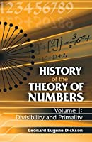 History of the Theory of Numbers, Volume I: Divisibility and Primality (Dover Books on Mathematics)