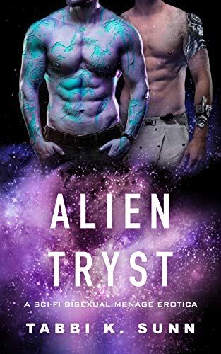 Alien Tryst: A Sci Fi Bisexual Menage...
