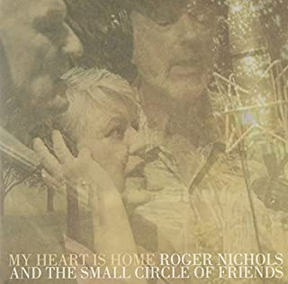 Roger Nichols & The Small Circle Of Friends - My Heart Is Home [Japan LTD HQCD] VICP-75089 by Roger Nichols & The Small Circle Of Friends (2012-11-28)