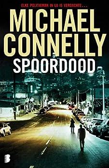 Spoordood: Een Harry Bosch-thriller van [Michael Connelly, Renee Milders Dowden]