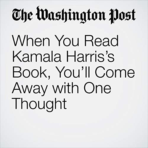 When You Read Kamala Harris's Book, You'll Come Away with One Thought audiobook cover art