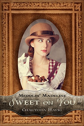 Sweet on You (Meddlin' Madeline Mysteries Book 1)