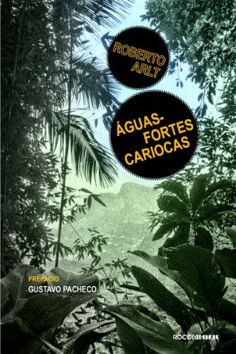 Águas-fortes cariocas: E outros escritos (Otra Língua)