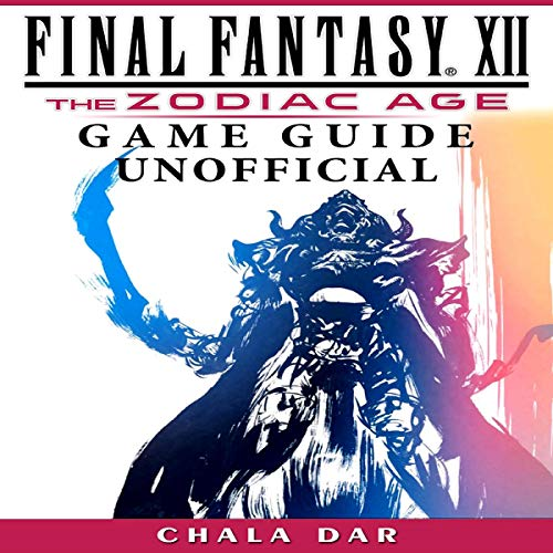 Final Fantasy XII the Zodiac Age Game Guide Unofficial Titelbild