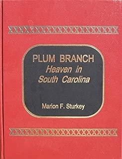 PLUM BRANCH: Heaven in South Carolina