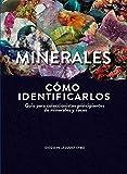 MINERALES COMO IDENTIFICARLOS: Guía para coleccionistas principiantes de minerales y rocas