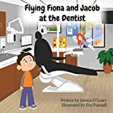 Flying Fiona and Jacob at the Dentist - Jessica O'Leary