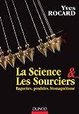 La science et les sourciers - Baguettes, pendules, biomagnétisme