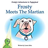 Frosty's Adventures in Puppyland (1) (Frosty Meets Martian)