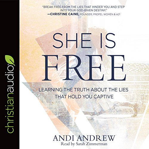 She Is Free     Learning the Truth About the Lies That Hold You Captive              By:                                                                                                                                 Andi Andrew                               Narrated by:                                                                                                                                 Sarah Zimmerman                      Length: 6 hrs and 26 mins     38 ratings     Overall 4.8