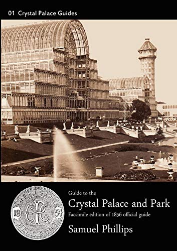 Guide to the Crystal Palace and Park: No. 1 (Crystal Palace Library Guides)