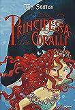 Principessa dei coralli. Principesse del regno della fantasia. Nuova ediz. (Vol. 2)