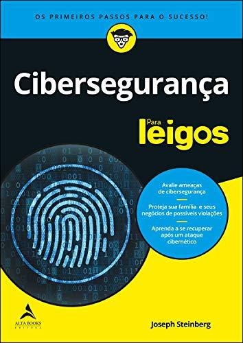 Cibersegurança Para Leigos: Os Primeiros Passos Para o Sucesso!