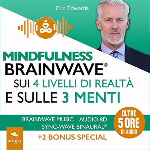 Mindfulness Brainwave sui 4 livelli di realtà e sulle 3 menti copertina