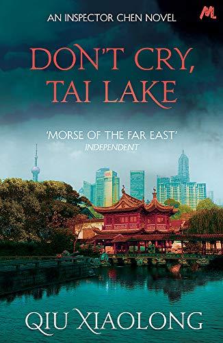 Xiaolong, Q: Don't Cry, Tai Lake: Inspector Chen 7